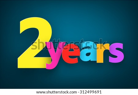 Two years paper colorful sign over dark blue. Vector illustration.