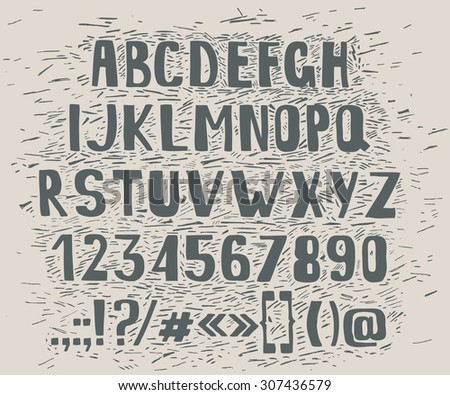 Type letters, numbers and punctuation marks Hand drawin alphabet handwritting abc vector font - stock vector