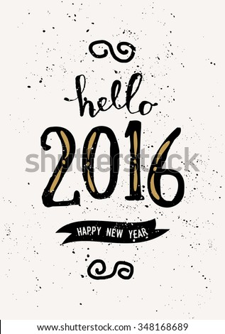 """Typographic design vintage greeting card template with text """"Hello 2016 Happy New Year"""". - stock vector"""