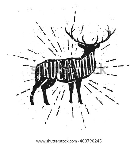 Typographic illustration with Deer. Motivational and Inspirational poster for your label, banner, business and art works. Vintage Theme. - stock vector