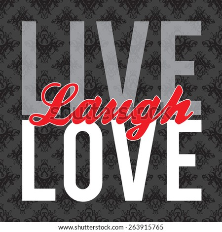 Typographic montage of the words Live Laugh Love in vector format over a textured background. - stock vector