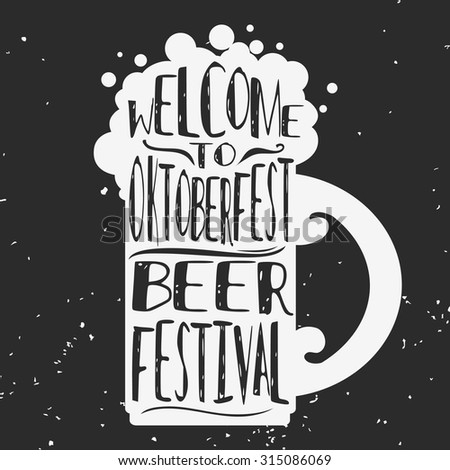 Typographic poster/beer mug. Welcome to octoberfest. Beer festival. Hipster style.Grunge texture. Lettering.T-shirt, label, invitation, greeting and postal cards.