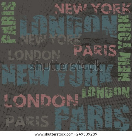 Typographic poster design with city names London, Paris and New York on grunge scratched background, vector illustration - stock vector