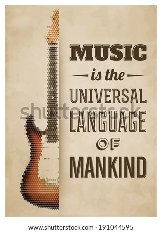 Typographic Poster with Electric Guitar - Music is the universal language of mankind - stock vector