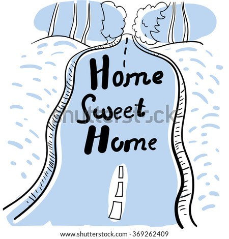 Typographic print poster with conceptual handwritten phrase Home Sweet Home. T shirt hand lettered calligraphic design. Vector illustration. - stock vector