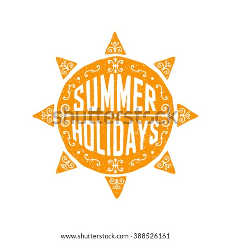 typographic print with hand drawn sun, doodle typography poster. summer holidays, summer vacation, time to travel. can be used to decorate banners, brochures or print on t-shirts. vector illustration - stock vector
