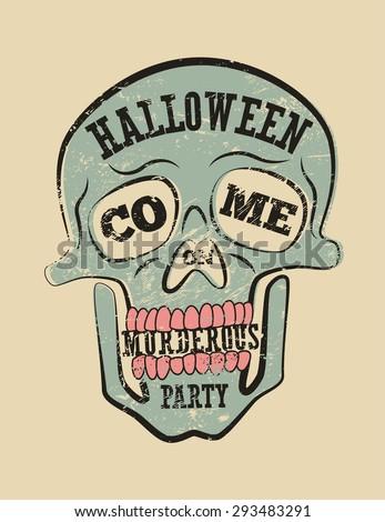 Typographic retro grunge Halloween poster with skull. Vector illustration. - stock vector