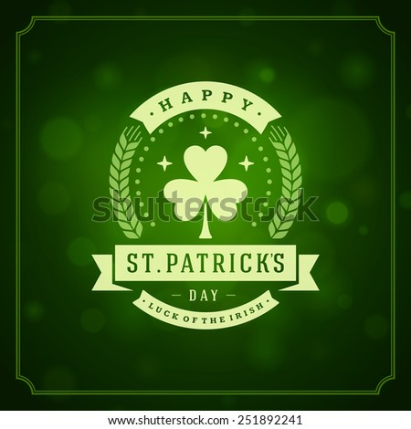 Typographic Saint Patrick's Day Retro Background. Vintage Vector design greetings card or poster. Bokeh blurred green lights backdrop. - stock vector