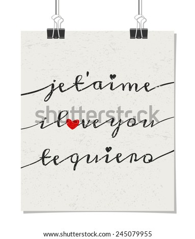 "Typographic style poster for Valentine's Day with the message ""I Love You"" in three languages - French, English and Spanish. Poster design mock-up with paper clips, isolated on white. - stock vector"