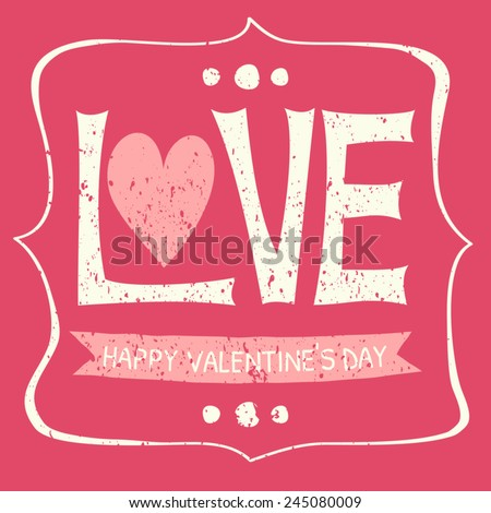 Typographic vintage design greeting card for Valentine's Day. Happy Valentine's Day. - stock vector