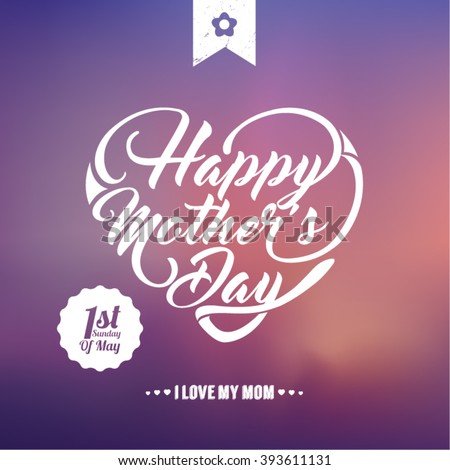 Typographical background for your love. Happy Mothers Day. Heart shaped text. Blurred background. - stock vector