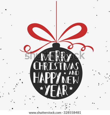 Typographical greeting card. Merry christmas and happy new year. Lettering. Grunge texture. Can be used as a print on T-shirts and bags, for posters and invitations. Hipster style. Element for design - stock vector