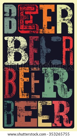 Typographical vintage style Beer poster design. Retro grunge vector illustration. - stock vector