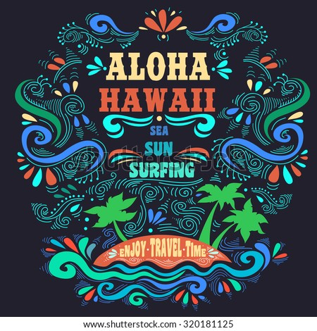 Typography art/ ethnic/ Typography poster. Aloha Hawaii.  Hand draw Vintage  Lettering with island. Inspirational and motivational tropical  Print for T-shirts and bags. Hipster style - stock vector