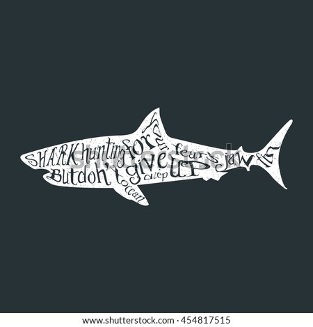 Typography monochrome vintage poster with shark silhouette, and hand drawn style fonts. Vector Illustration lettering. - stock vector