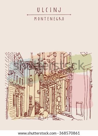 Ulcinj, Montenegro, Europe. Street in old town. Vintage hand drawn postcard. Vector illustration