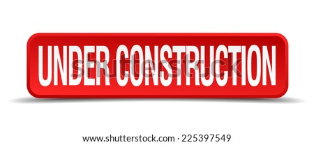 Under construction red 3d square button isolated on white - stock vector