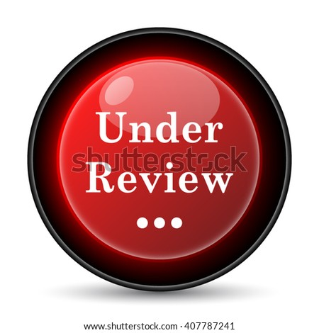 Under review icon. Internet button on white background. EPS10 vector - stock vector