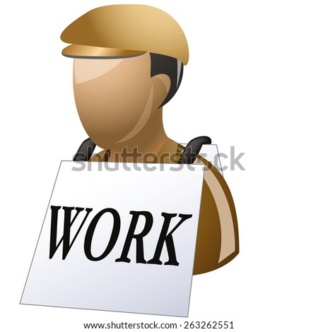 Unemployed men holding cardboard paper with WORK message. - stock vector