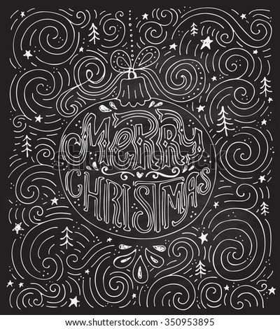 Unique haddrawn Merry Christmas lettering in a Christmas ball. Christmas card decoration element. Vector typography. Holiday greeting card design.