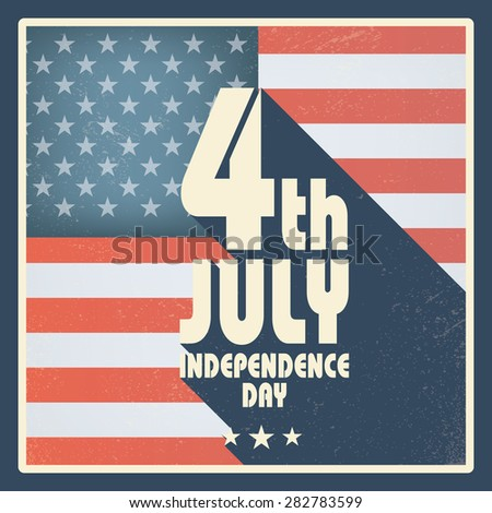 United States of America Independence day vintage card design. Long shadow poster in retro grunge style. Eps10 vector illustration. - stock vector