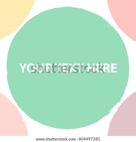 Universal greeting card with space for your text. Multicolored positive card. Card template. Vector illustration. - stock vector