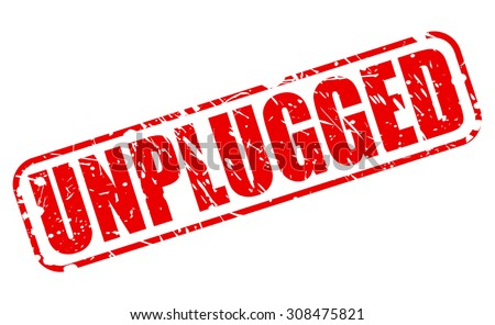 UNPLUGGED red stamp text on white - stock vector