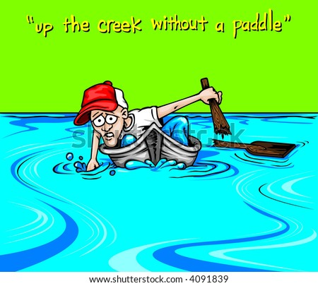 up the creek without a paddle - stock vector