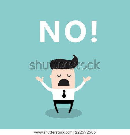 Upset businessman with the word No looks disappointed. Business concept. Vector illustration - stock vector