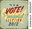 US presidential 2012 election sign or poster. Vector EPS10. - stock photo