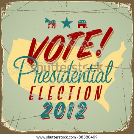 US presidential 2012 election sign or poster. Vector EPS10. - stock vector