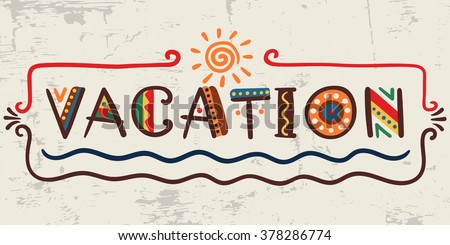 Vacationword Ethnic African Style On Grunge Stock Vector ...