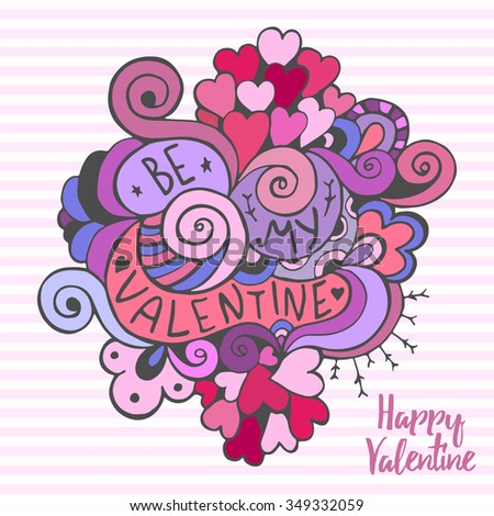 "Valentine card template. Colorful doodle with hand lettered phrase ""Be my valentine""."
