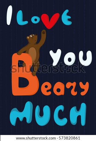 Valentine's Day card with quote I Love You Beary Much