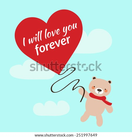 "Valentine's day card with teddy bear and heart. 'I will love you forever"". Vector illustration eps 10. - stock vector"