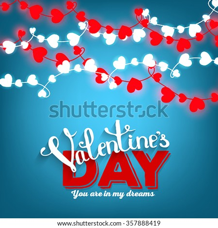Valentine's day lettering background with garland - stock vector