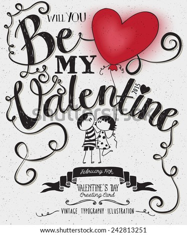 Valentine's Day Typography Art Poster -Hand drawn cute stick-figures couple with a heart shaped balloon, banner, swirls and curly Be My Valentine handwritten type, black and white vector  illustration - stock vector