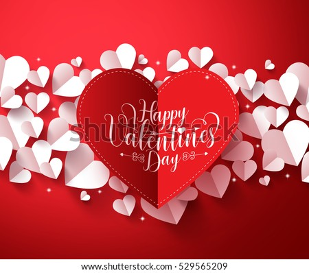 Valentines Background Concept In Red Color With Happy Valentines Day  Greetings Card In Paper Cut Red