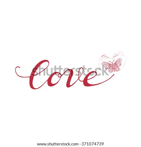Valentines day background. Grunge red Heart and inscription Love on white background. Calligraphy inscription and Heart. Vector Handmade art. Can be use as t-shirt, poster, banner, cards and etc. - stock vector