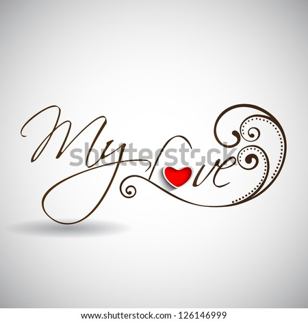 Valentines day background with text my love with glossy heart in