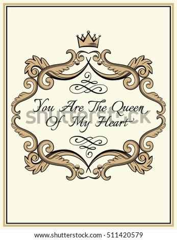 Valentines day card. Frame with crown and text in antique royal style. Vector illustration.