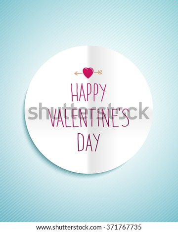 Valentines day greeting card with the white round paper sticker and the sign Happy Valentines Day - stock vector