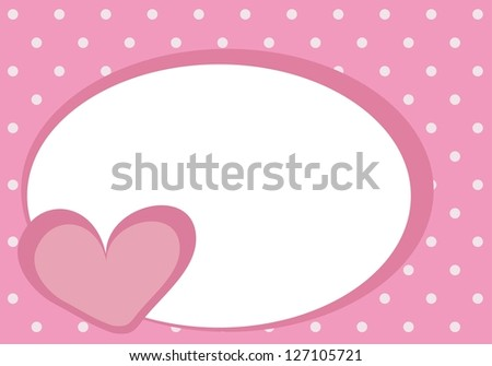 Valentines vector card or baby shower invitation with pink heart, sweet background with polka dots and white empty space to put your own text message - stock vector