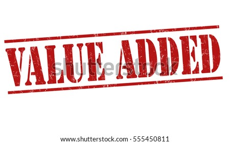 Value added grunge rubber stamp or sign on white background, vector illustration