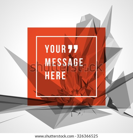 Vector abstract geometric background and place for Quote message sign. - stock vector
