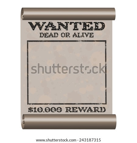 Vector aged paper poster wanted dead or alive in western style. Ancient scroll, distressed grunge background design with paint splashes, stains. Backdrop template for message in wild west style. - stock vector