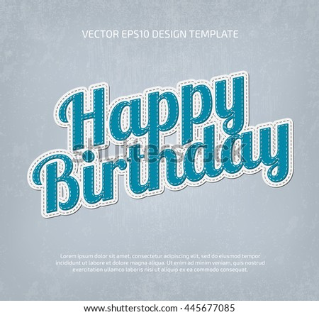 Vector applique style typography. Layered, double stitched. Happy birthday