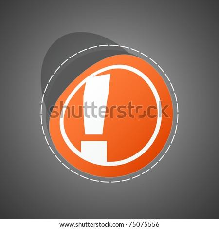Vector attention sticker. Vector illustration (eps10). - stock vector