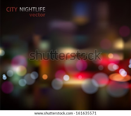 vector  background of the night city with blurred  lights - stock vector