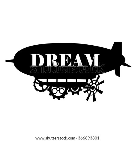 Vector background stylized fantastic airship with a place for the text Dream.  Black silhouette dirigible template labels isolated on white background - stock vector